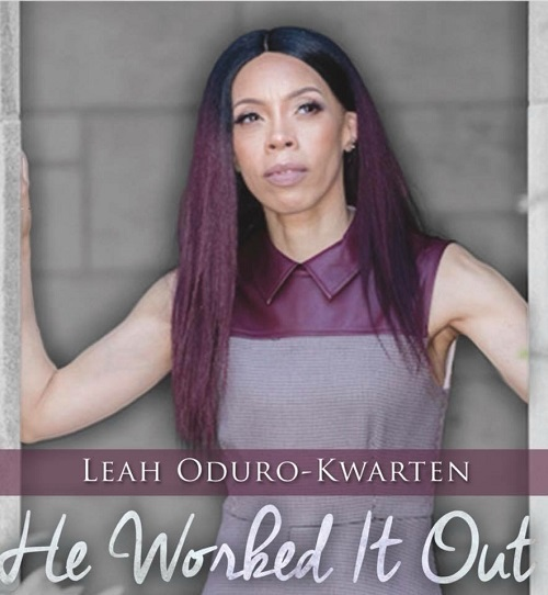 Art for He Worked It Out by Leah Oduro Kwarten