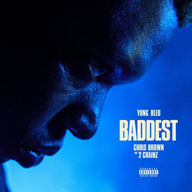 Art for Baddest  by Yung Bleu, Chris Brown & 2 Chainz