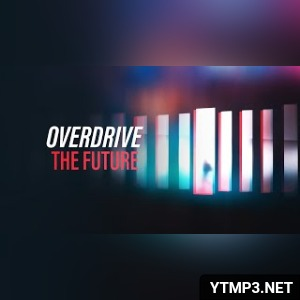 Art for The Future (Official Audio) [Copyright Free Music] by OverDrive