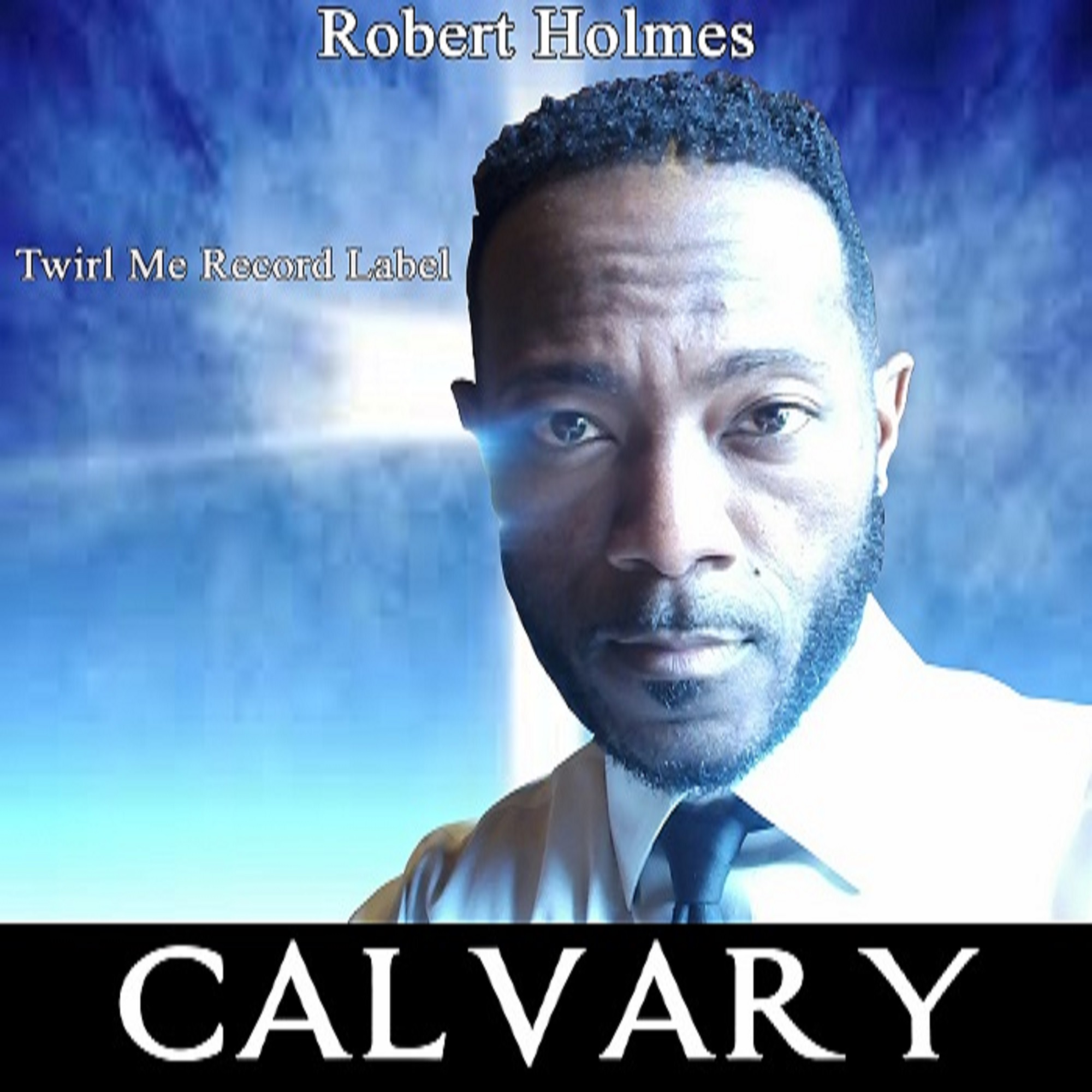 Art for Calvary by Robert Holmes