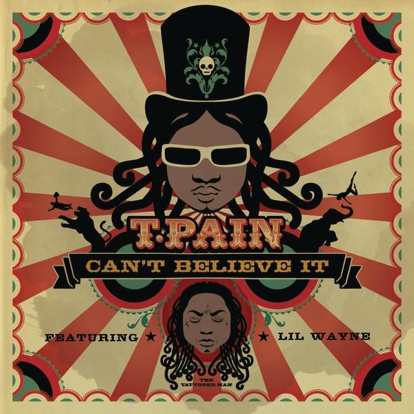 Art for Can't Believe It (feat. Lil Wayne) by T-Pain
