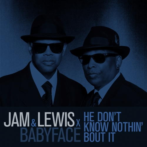 Art for He Don't Know Nothin' Bout It by Jam & Lewis & Babyface