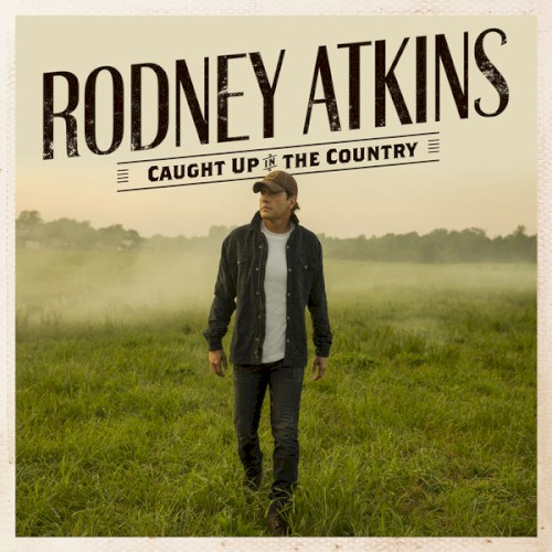 Art for Caught Up in the Country by Rodney Atkins
