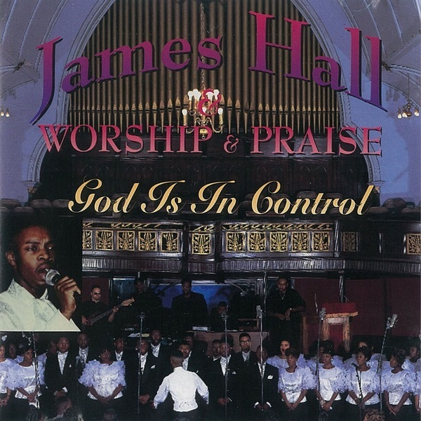 Art for God Is In Control by James Hall with Worship & Praise