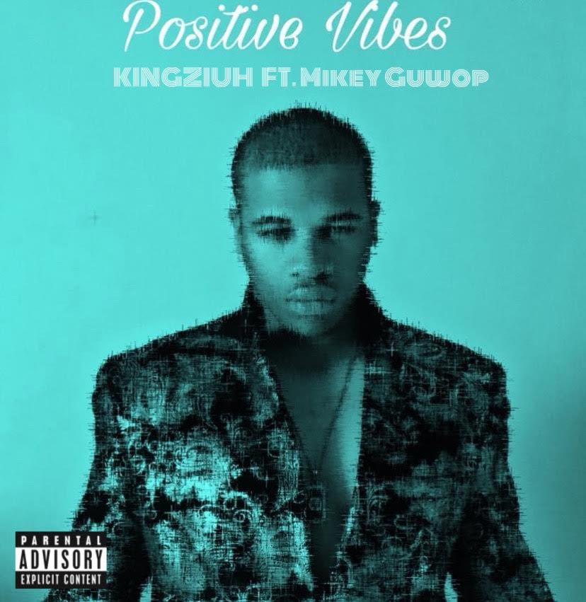 Art for Positive Vibes ft. MikeyGuwop by King Ziuh