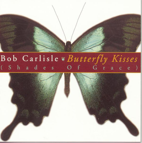 Art for Butterfly Kisses (The Country Remix) by Bob Carlisle