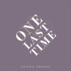Art for One Last Time by Ariana Grande