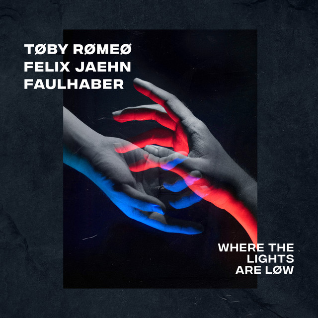 Art for Where The Lights Are Low by Toby Romeo,Felix Jaehn,FAULHABER