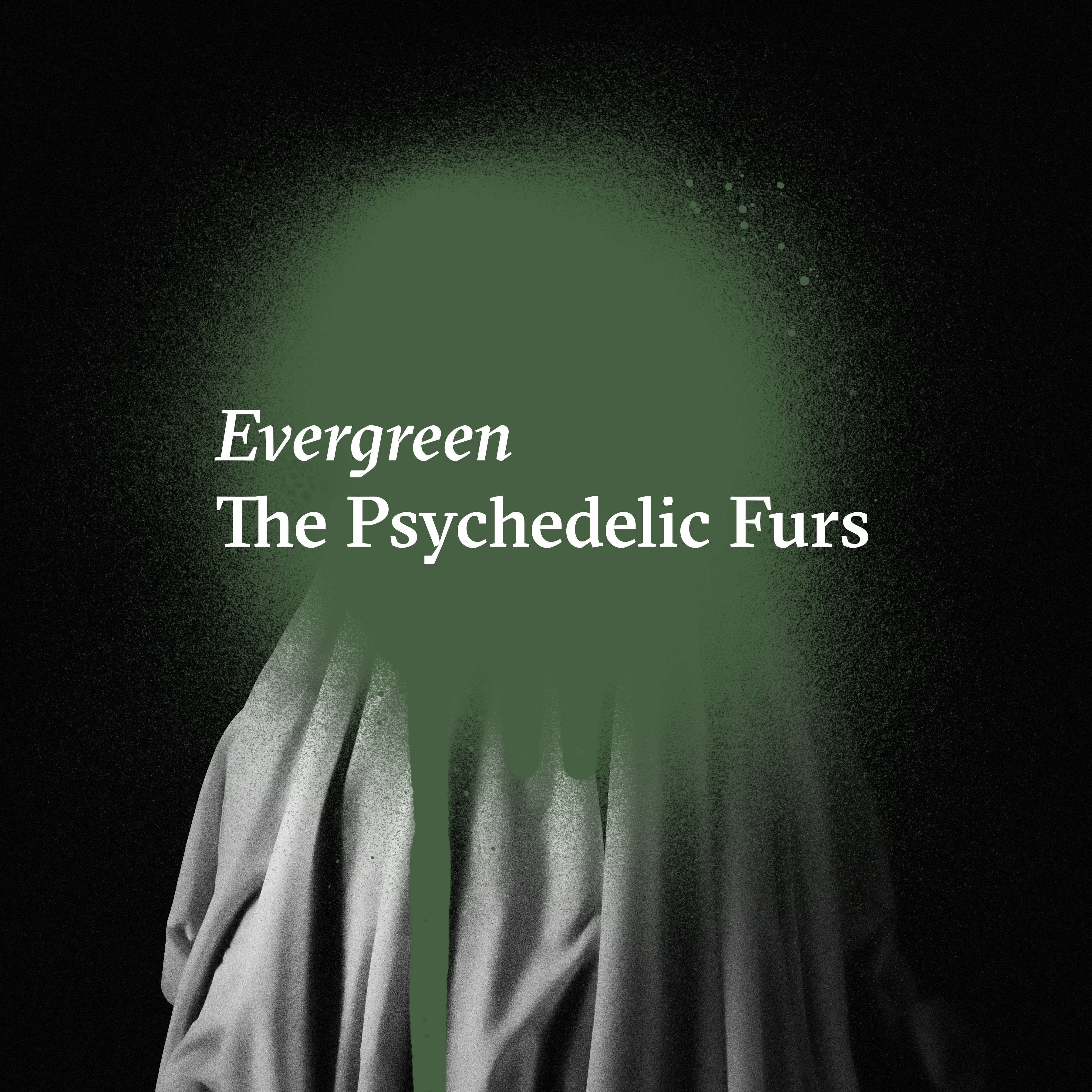 Art for Evergreen -s by The Psychedelic Furs