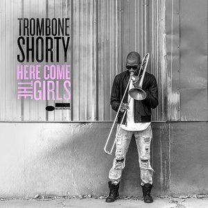 Art for Here Come The Girls (radio edit) by Trombone Shorty