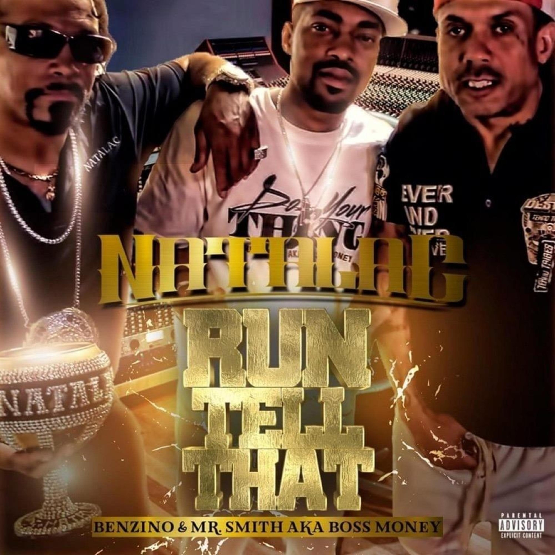 Art for Run Tell That by Natalac [feat. Benzino & Mr Smith aka Boss Money]