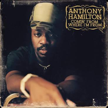 Art for Comin From Where I'm From      by Anthony Hamilton