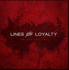Art for Im Not The One by Lines Of Loyalty