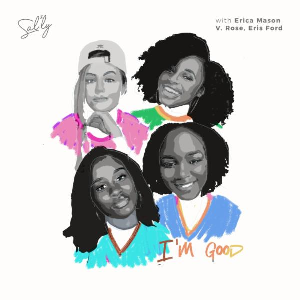 Art for I'm Good (feat. Erica Mason, V. Rose & Eris Ford) (remix) by Sal Ly