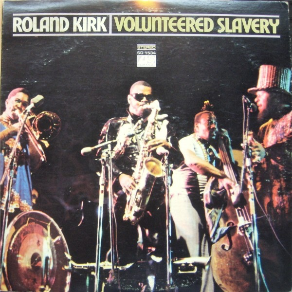 Art for Volunteered Slavery by Roland Kirk