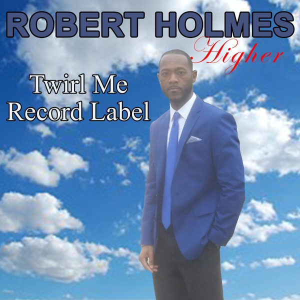 Art for Higher (feat. Almatha Holmes) by Robert Holmes