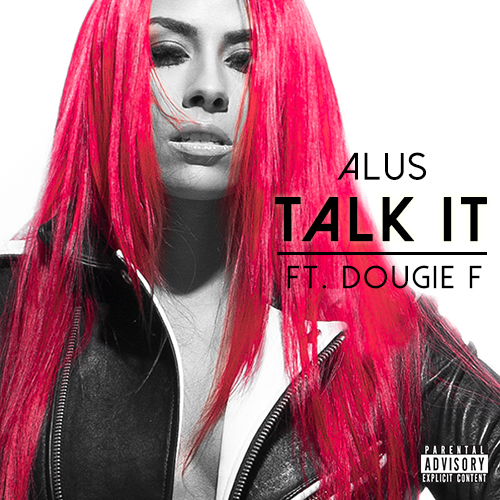 Art for Talk It (feat. Dougie F) (Clean Version)  by Alus