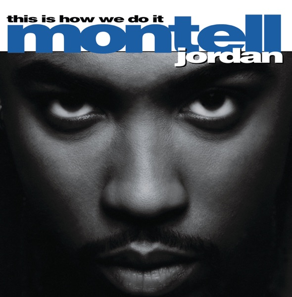 Art for This Is How We Do It by Montell Jordan