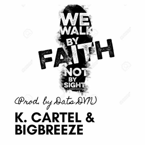 Art for Walk by Faith (feat. BigBreeze) by K. Cartel
