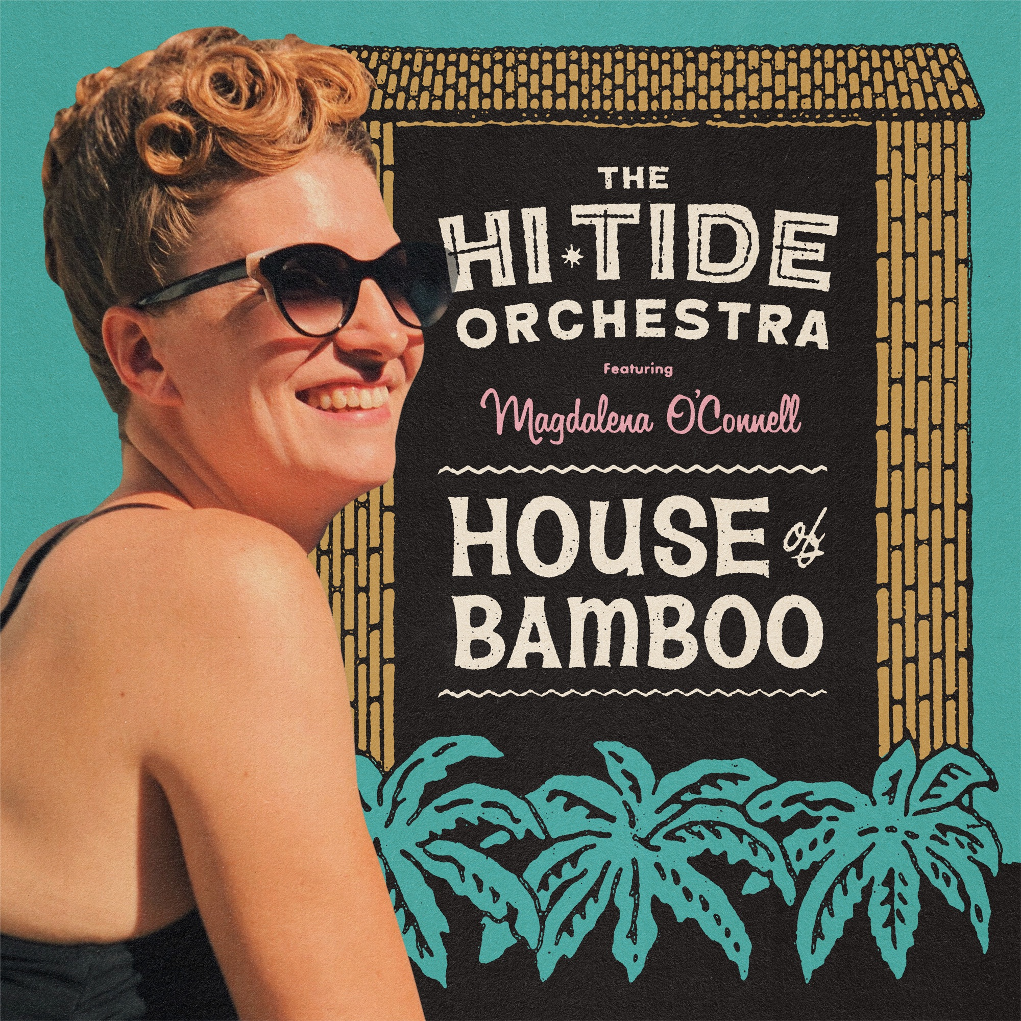 Art for House of Bamboo (feat. Magdalena O'Connell) by The Hi-Tide Orchestra