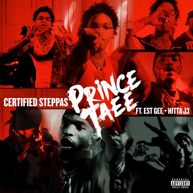 Art for CERTIFIED STEPPAS (feat. EST Gee, Hitta J3) by Prince Taee, EST Gee, Hitta J3