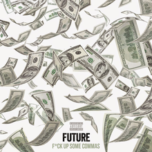 Art for F*ck up some commas by Future