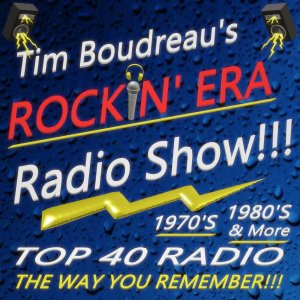 Art for Tim Boudreau's Rockin' Era Radio by Top 40 Radio...The Way You Remember!