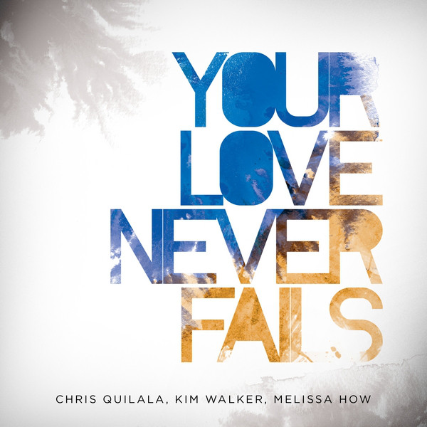 Art for Your Love Never Fails (Live) [feat. Chris Quilala] by Jesus Culture
