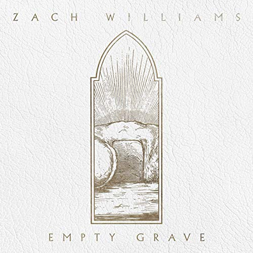 Art for Empty Grave by Zach Williams