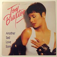 Art for Another Sad Love Song by Toni Braxton