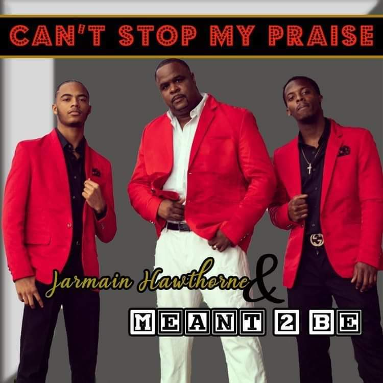 Art for Can't Stop My Praise by Jarmain Hawthorne