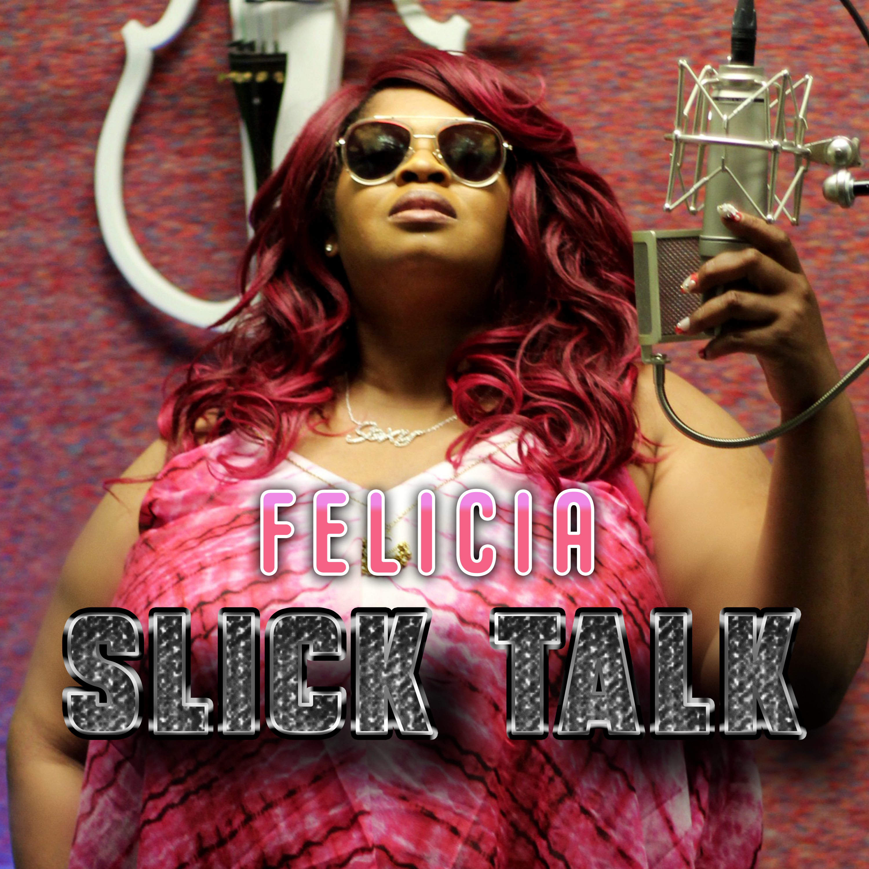 Art for Slick Talk by Felicia