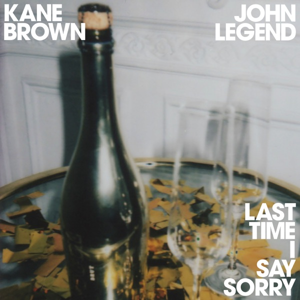 Art for Last Time I Say Sorry by Kane Brown & John Legend