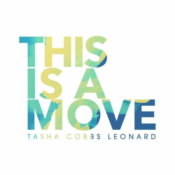Art for This Is A Move (Live) by Tasha Cobbs Leonard