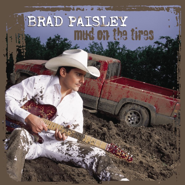 Art for Mud On the Tires by Brad Paisley