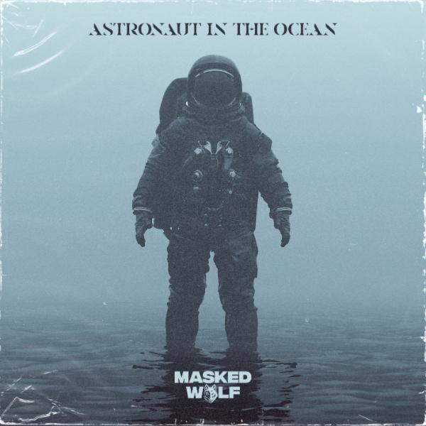 Art for Astronaut In The Ocean by Masked Wolf