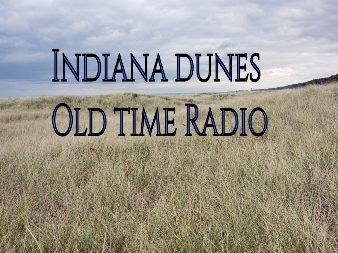 Art for We Will Be Right Back by Indiana Dunes Old Time Radio