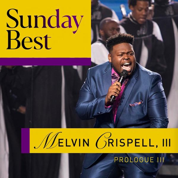 Art for Not the End of Your Story (Sunday Best Performance) by Melvin Crispell III