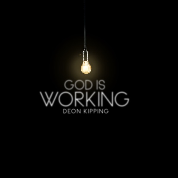 Art for God Is Working by Deon Kipping