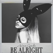 Art for Be Alright Audio by Ariana Grande