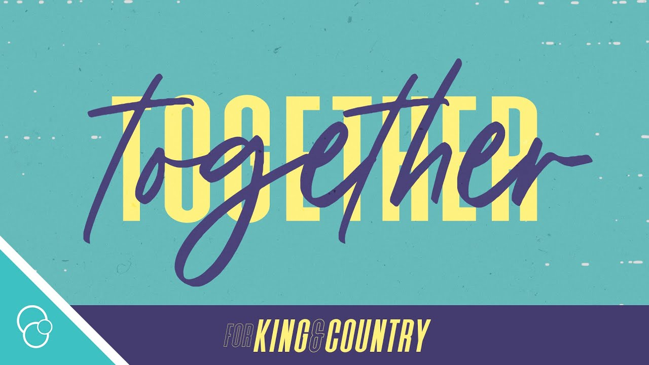 Art for Together (Lyric Video) by for KING & COUNTRY