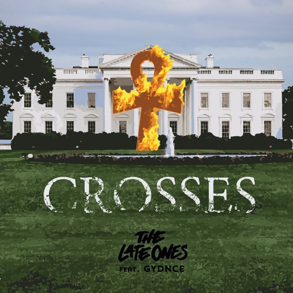 Art for Crosses (feat. Gydnce) by The Late Ones