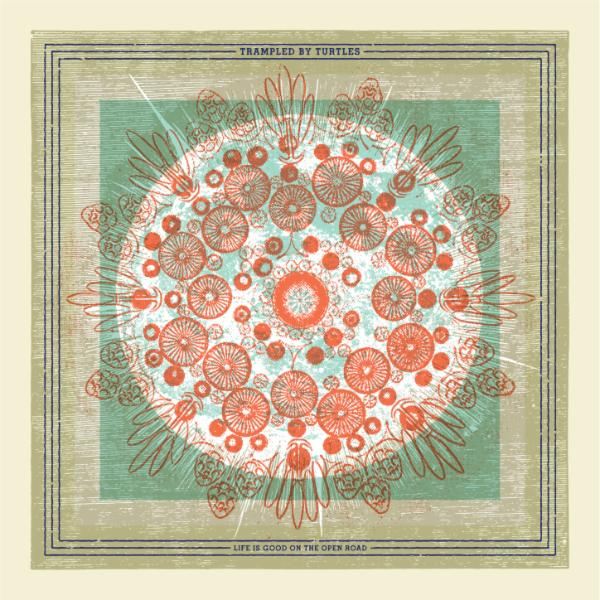 Art for Life is Good on the Open Road by Trampled by Turtles