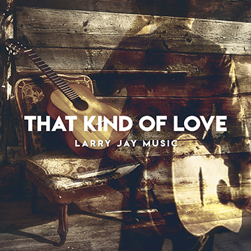 Art for That Kind Of Love by Larry Jay