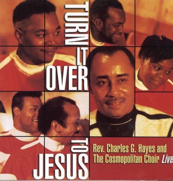 Art for Turn It Over to the Lord by Rev. Charles G. Hayes & The Cosmopolitan Choir