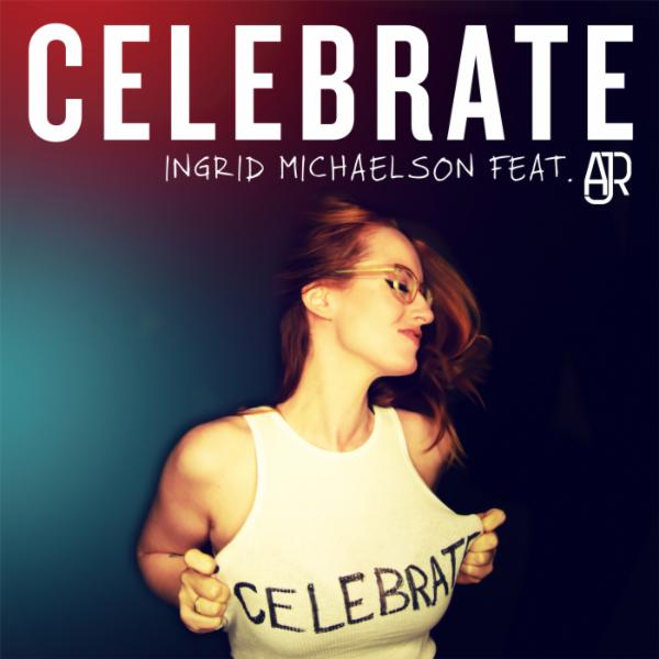 Art for Celebrate [feat. AJR] by Ingrid Michaelson
