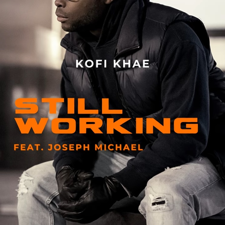 Art for Still Working (feat. Joseph Michael) by Kofi Khae