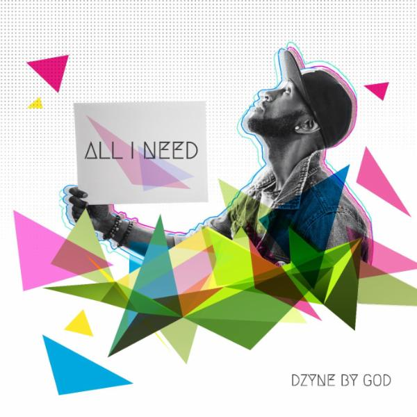 Art for All I Need by Dzyne By God