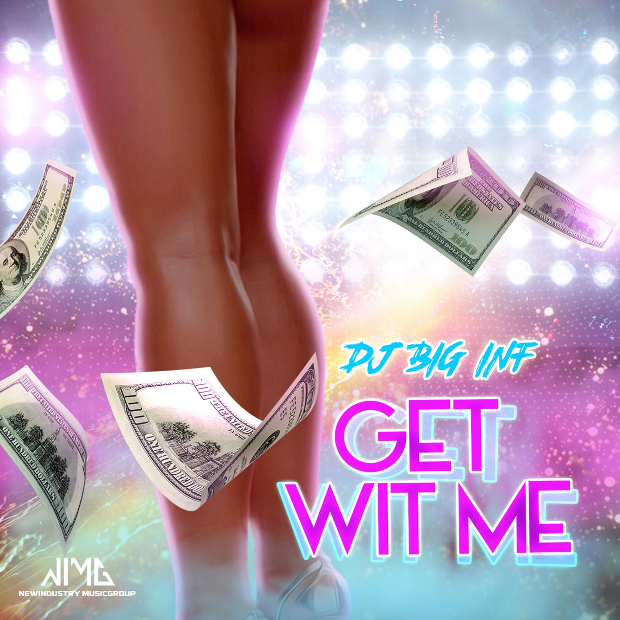 Art for Get Wit Me by Dj Big Inf