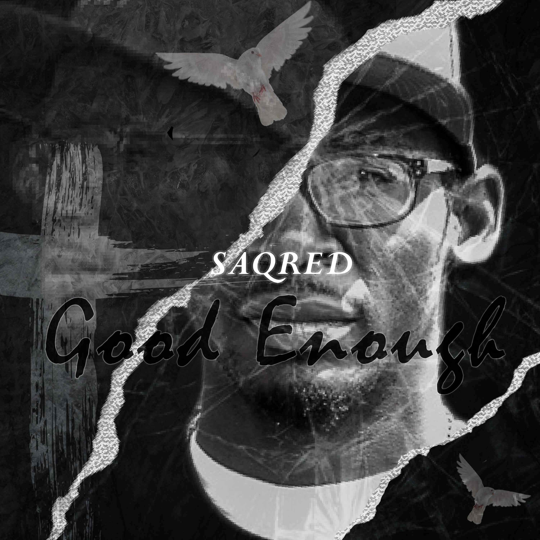 Art for Saqred - Good Enough by Saqred